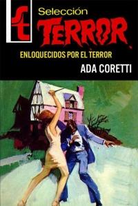 Ada Coretti- Enloquecidos por el terror -